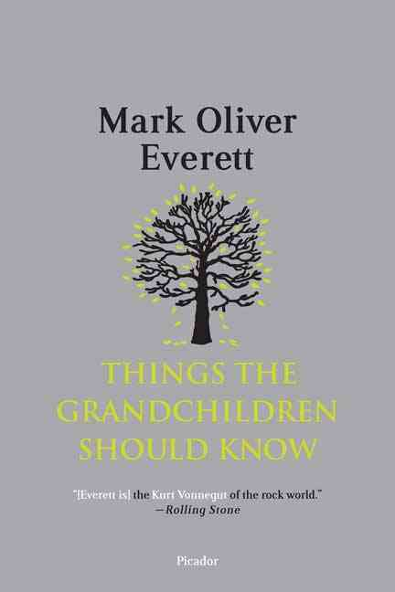 Things the Grandchildren Should Know By Everett, Mark Oliver