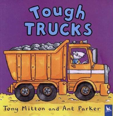 Tough Trucks By Mitton, Tony/ Parker, Ant