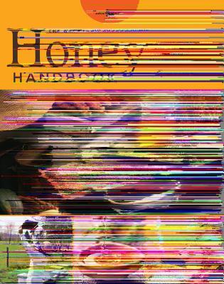 The Backyard Beekeeper's Honey Handbook By Flottum, Kim