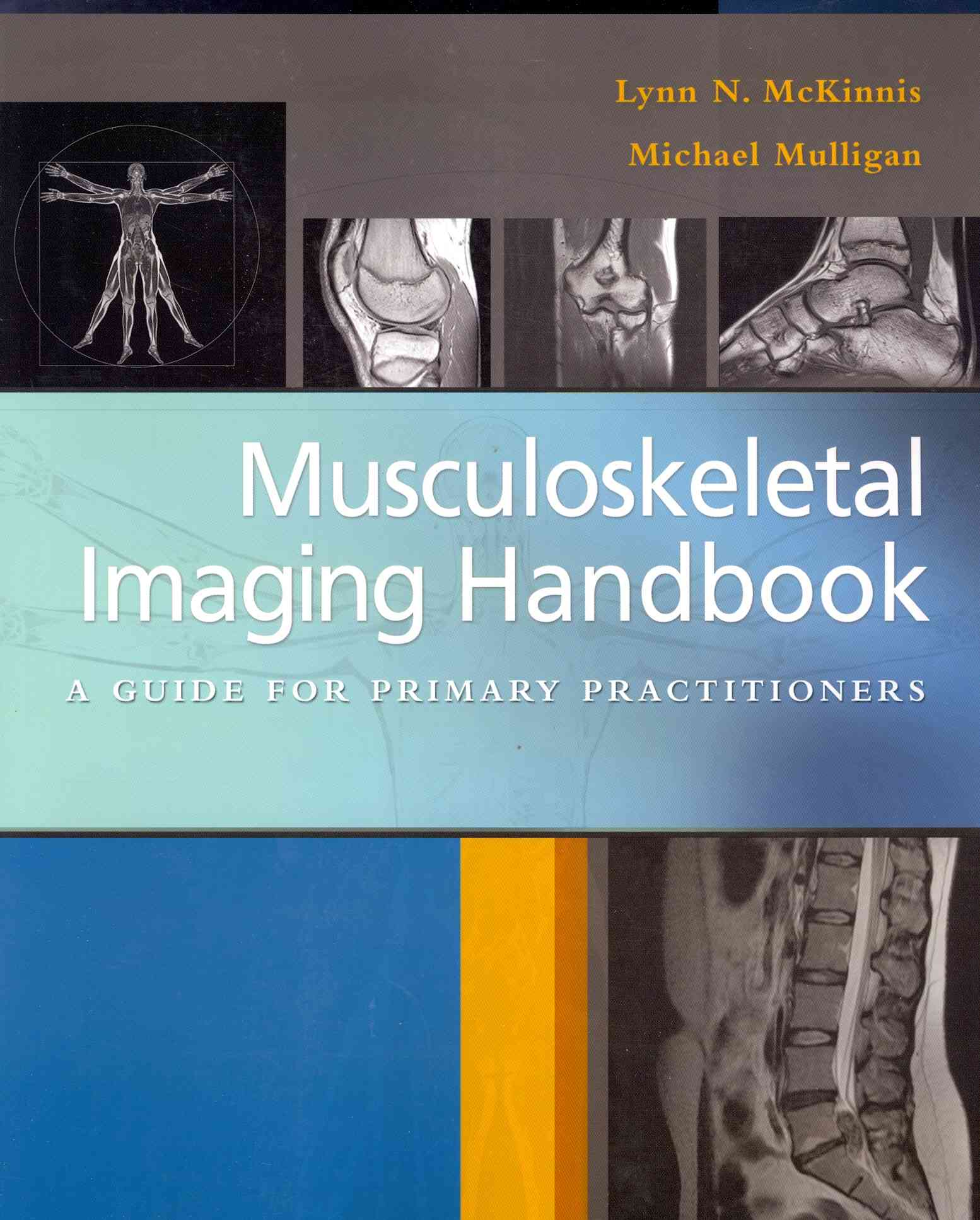 Musculoskeletal Imaging Hand Book By Mckinnis, Lynn/ Mulligan, Michael