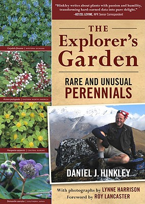 The Explorer's Garden By Hinkley, Daniel J./ Harrison, Lynne (PHT)/ Lancaster, Roy (FRW)