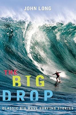 The Big Drop By Long, John (EDT)/ Sponholz, Hai-Van K. (EDT)